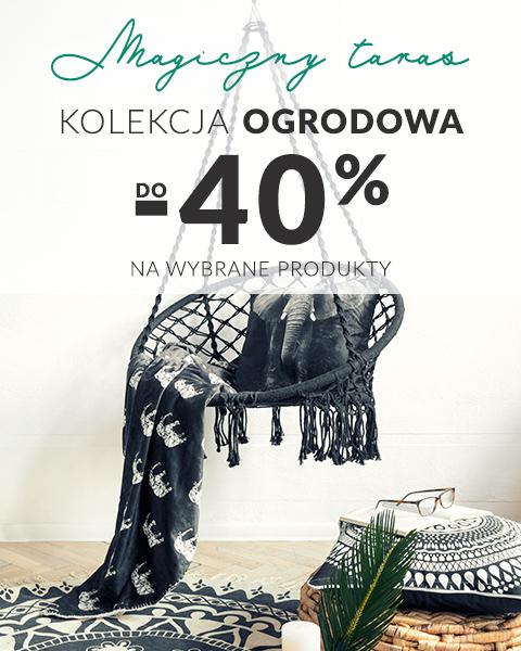Wybrane produkty z kolekcji Ogród i Taras do 40% taniej!